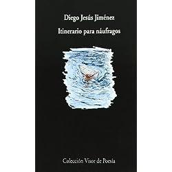 Itinerario Para Naúfragos (Visor de Poesía) Premio Nacional de Poesía 1997