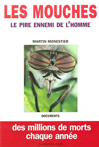 Les mouches - Le pire ennemi de l'homme - Des millions de morts chaque année