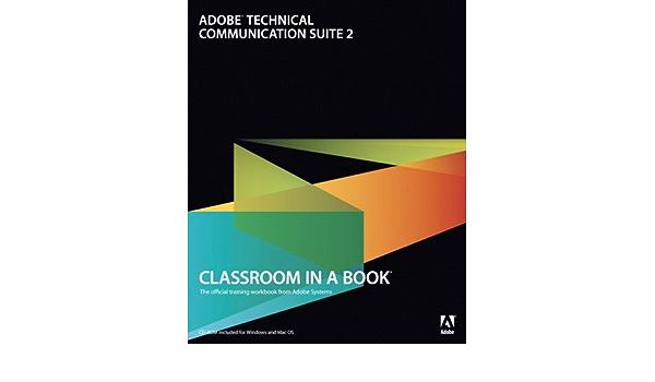 Adobe Technical Communication Suite 2 W Cd Rom Classroom In A Book Amazon De Adobe Creative Team Fremdsprachige Bucher