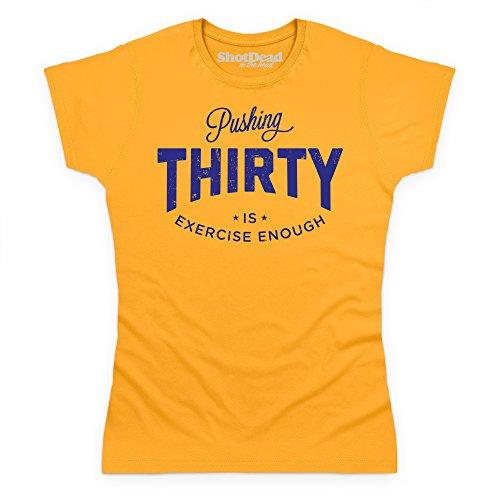 Pushing Thirty T-Shirt, Damen Gelb