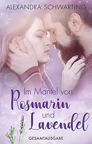 Im Mantel von Rosmarin und Lavendel: Sammelband Liebesroman - Tüll Mantel