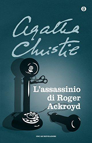L'assassinio di Roger Ackroyd (Oscar scrittori moderni Vol. 1503)