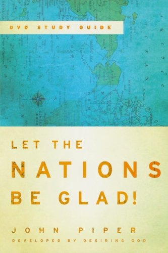 let-the-nations-be-glad-dvd-study-guide