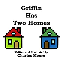 Griffin Has Two Homes (English Edition) par [Moore, Charles]