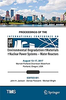 Proceedings Of The 18th International Conference On Environmental Degradation Of Materials In Nuclear Power Systems – Water Reactors (the Minerals, Metals & Materials Series) por John H. Jackson epub