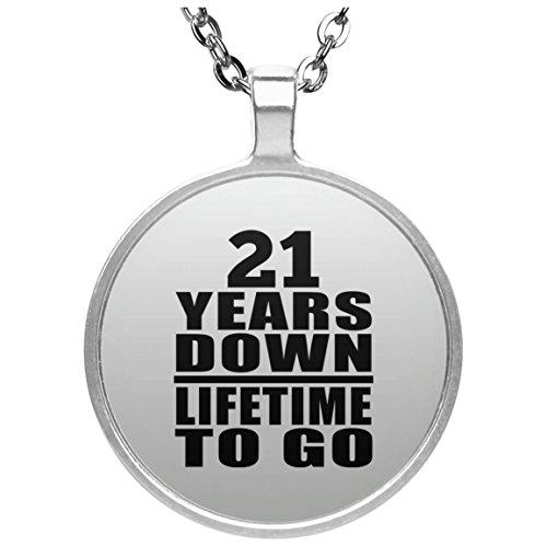 21st Anniversary 21 Years Down Lifetime To Go - Round Necklace Halskette Kreis Versilberter Anhänger - Geschenk zum Geburtstag Jahrestag Muttertag Vatertag Ostern