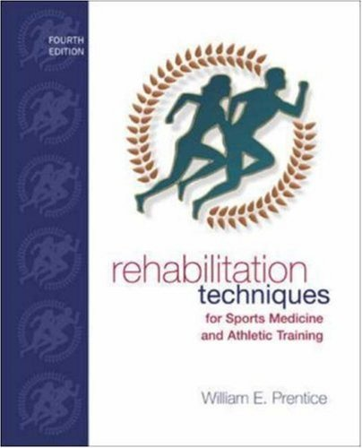 Rehabilitation Techniques for Sports Medicine and Athletic Training with Laboratory Manual and eSims Password Card (Rehabilitation Techniques in Sports Medicine) by Prentice, William E. (2003) Hardcover