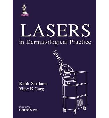 [(Lasers in Dermatological Practice)] [ By (author) Kabir Sardana, By (author) Vijay K. Garg ] [August, 2014]