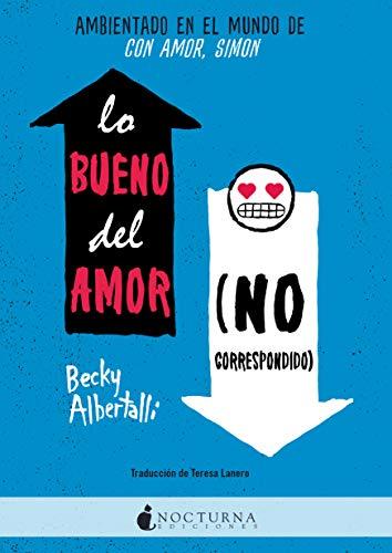 Lo bueno del amor (no correspondido)- Becky Albertalli 41epZOGbofL
