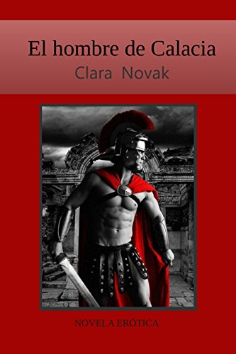El hombre de Calacia: Novela erótica