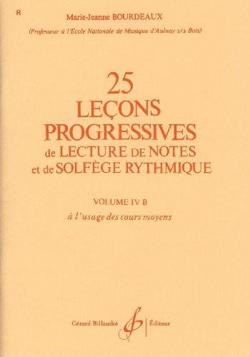 Méthodes et pédagogie BILLAUDOT BOURDEAUX MARIE-JEANNE - 25 LEÇONS PROGRESSIVES VOL.4B Formation musicale - solfège par