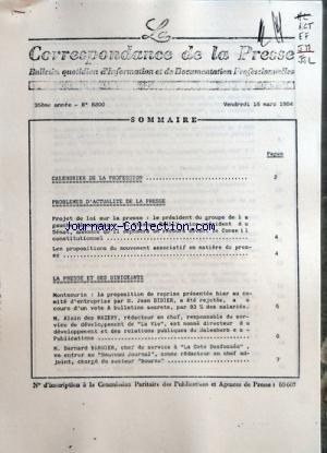 CORRESPONDANCE DE LA PRESSE (LA) [No 8800] du 16/03/1984 - SOMMAIRE - CALENDRIER DE LA PROFESSION - PROBLEMES D'ACTUALITE DE LA PRESSE - PROJET DE LOI SUR LA PRESSE LE PRESIDENT DU GROUPE DE LA GAUCHE DEMOCRATIQUE M ETIENNE DAILLY VICE-PRESIDENT DU SENAT ANNONCE QU'IL DEPOSERA UN RECOURS DEVANT LE CONSEIL CONSTITUTIONNEL - LES PROPOSITIONS DU MOUVEMENT ASSOCIATIF EN MATIERE DE PRESSE - LA PRESSE ET SES DIRIGEANTS - MONTSOURIS LA PROPOSITION DE REPRISE PRESENTEE HIER AU COMITE D'ENTREPRISE PAR M