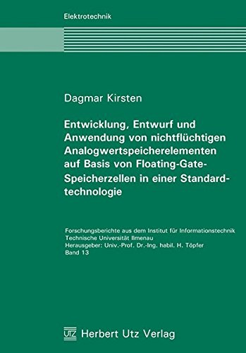 Entwicklung, Entwurf und Anwendung von nichtflüchtigen Analogwertspeicherelementen auf Basis von Floating-Gate-Speicherzellen in einer Standardtechnologie (Elektrotechnik)