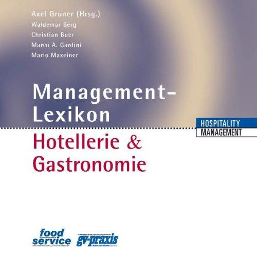 Management-Lexikon für Hotellerie & Gastronomie. Windows XP; 2000; ME; 98 und Mac OS