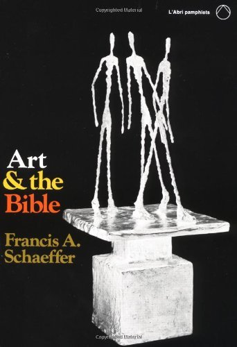 Art and the Bible: Two Essays (L'Abri Pamphlets) by Francis A. Schaeffer (1973-05-06)
