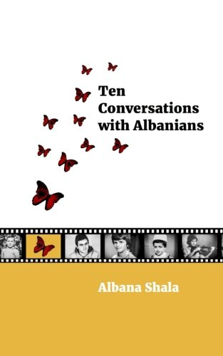 Ten Conversations with Albanians