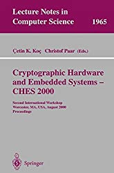Cryptographic Hardware and Embedded Systems - CHES 2000: Second International Workshop Worcester, MA, USA, August 17-18, 2000 Proceedings (Lecture Notes in Computer Science)
