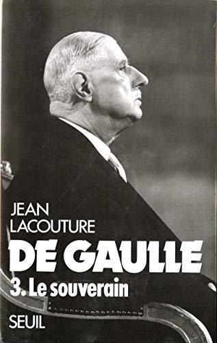 De Gaulle. Le Souverain (1959-1970) (3)