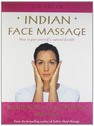 The Art of Indian Face Massage: How to Give Yourself a Natural Facelift