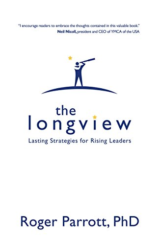 The Longview: Lasting Strategies for Rising Leaders (English Edition)