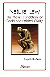 Natural Law: The Moral Foundation for Social and Political Civility