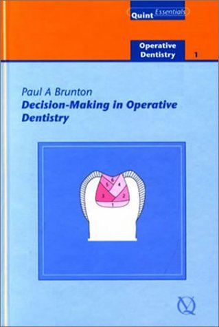 Decision-making in Operative Dentistry (Quintessentials: Operative Dentistry) by Paul A. Brunton (1-Nov-2002) Hardcover