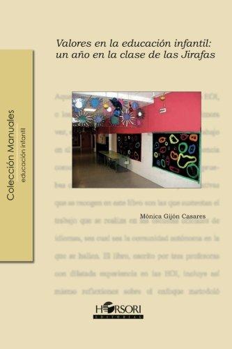 Valores en educacion infantil - un año en la clase de jirafas (Manuales (horsori)) por Monica Gijon Casares