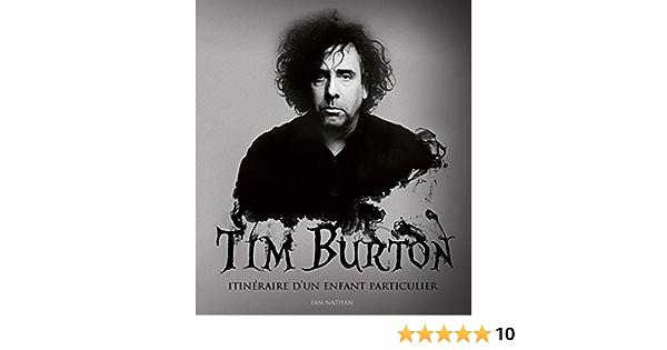 Tim Burton Itineraire D Un Enfant Particulier Nouvelle Edition Amazon De Ian Nathan Fremdsprachige Bucher