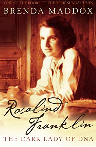 Rosalind Franklin: The Dark Lady of DNA por Brenda Maddox