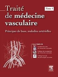 Traité de médecine vasculaire. Tome 1: Principes de base, maladies artérielles