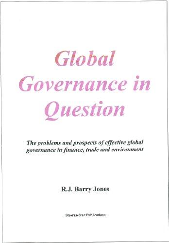Global Governance in Question: The problems and prospects of effective global governance in finance, trade and environment (English Edition) por R J Barry Jones