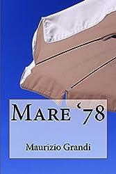 Mare '78 (MaurizioGrandiLibri Vol. 4)