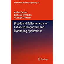 Broadband Reflectometry for Enhanced Diagnostics and Monitoring Applications (Lecture Notes in Electrical Engineering)