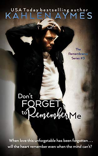 Don't Forget to Remember Me - Amnesia Romance Saga: The Remembrance Series, Book 3 (The Remembrance Trilogy 2) (English Edition)