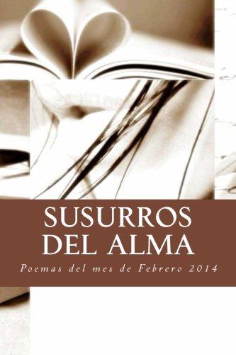 Susurros del Alma: Programa de Radio: Volume 1 (Compilacion de Poemas de Susurros del Alma mes de febrero)