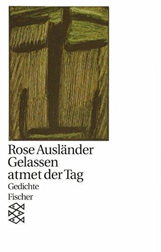 Rose Ausländer, Gesamtwerk in Einzelbänden (Taschenbuchausgabe): Gelassen atmet der Tag: Gedichte 1976