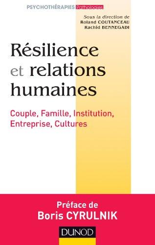 Résilience et relations humaines - Couple, Famille, Institution, Entreprise, Cultures par Ligue Française pour la Santé Mentale