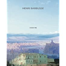 Under Fire by Henri Barbusse (2013-10-25)