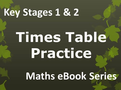 Primary School 'KS1 (Key Stage 1) & KS2 (Key Stage 2) Maths Times Table Practice - Ages 5-11' eBook (English Edition) -