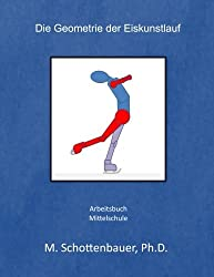 Die Geometrie der Eiskunstlauf: Arbeitsbuch