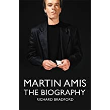 Martin Amis: The Biography by Richard Bradford (2011-11-03)