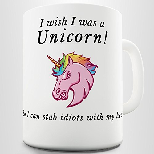 I Wish I Was A Unicorn so I can stab idiots mug