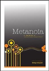 Metanoia - A Transformational Change of Heart (English Edition)
