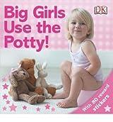 [(Big Girls Use the Potty! )] [Author: DK Publishing] [Sep-2005]