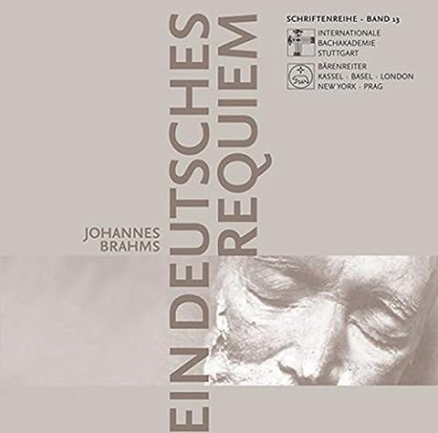 Johannes Brahms - Ein deutsches Requiem, 1 CD-ROM Vorträge des Europäischen Musikfestes 2003