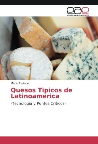 Quesos Tipicos de Latinoamerica: -Tecnologia y Puntos Críticos-