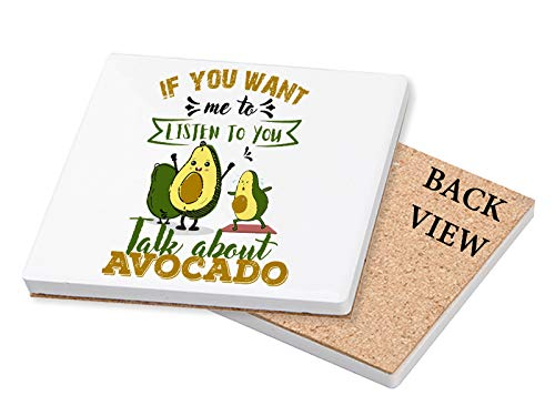 If You Want Me to Listen to You Talk About Avocados Themed Coasters - Gifts for Christmas, Friendship, Mothers/Fathers Day. (Ceramic Coaster - 10 cm X 10 cm)