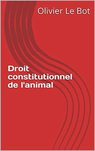 Couverture du livre Droit constitutionnel de l'animal