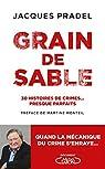 Grain de sable - 30 histoires de crimes... presque parfaits par Pradel