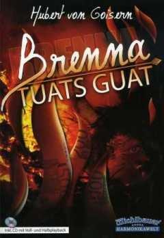 Brenna tuats guat - arrangiert für Steirische Handharmonika - Diat. Handharmonika - mit CD [Noten / Sheetmusic] Komponist: GOISERN HUBERT VON